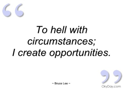 to-hell-with-circumstances-bruce-lee